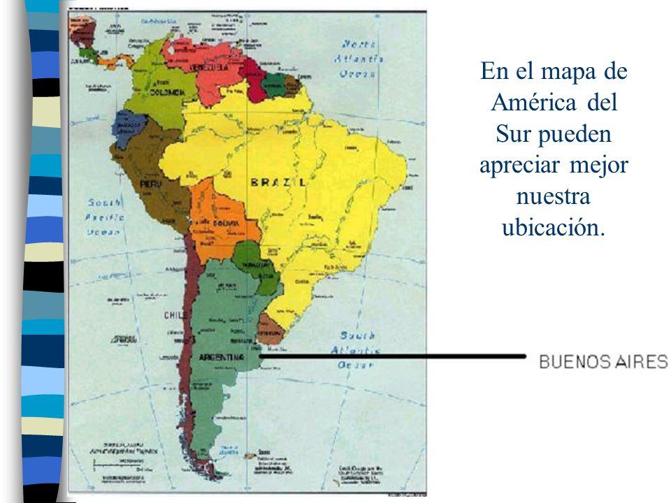 En el mapa de América del Sur pueden apreciar mejor nuestra ubicación.