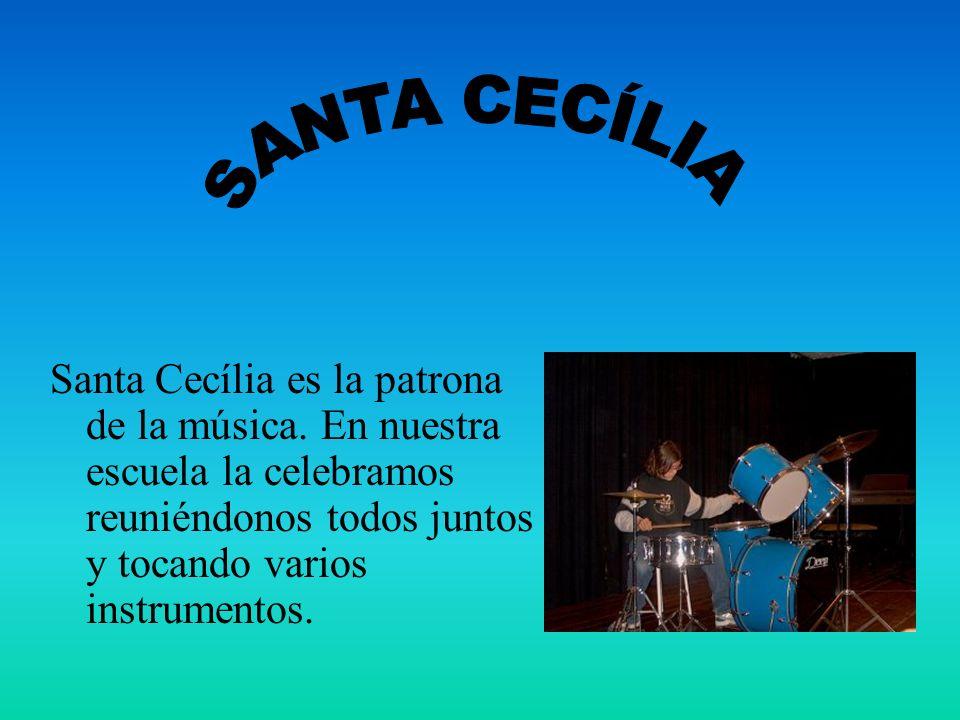Santa Cecília es la patrona de la música.