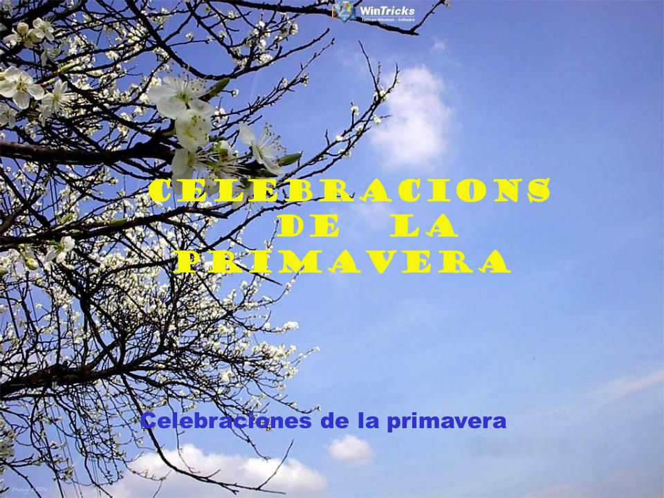 Celebraciones de la primavera CELEBRACIONS DE LA PRIMAVERA