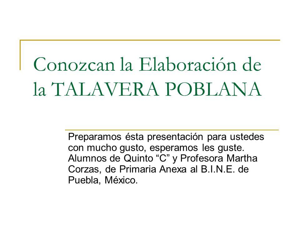 La Talavera es una artesanía con gran trabajo Vean el taller donde se hace el trabajo, como se podrán dar cuenta lleva un proceso.