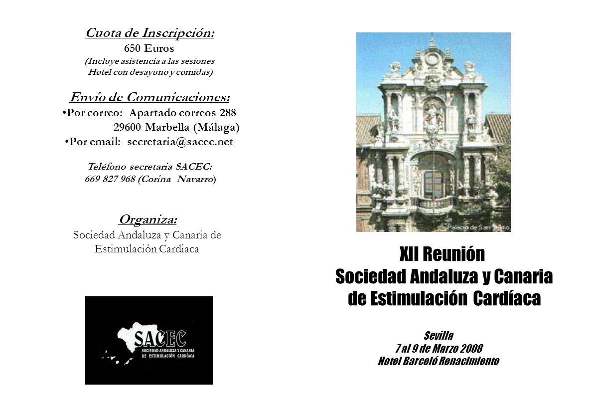 Cuota de Inscripción: 650 Euros (Incluye asistencia a las sesiones Hotel con desayuno y comidas) Envío de Comunicaciones: Por correo: Apartado correos
