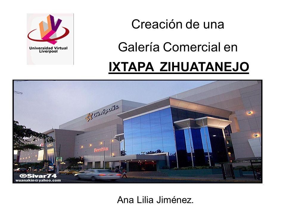 Creación de una Galería Comercial en IXTAPA ZIHUATANEJO Ana Lilia Jiménez.