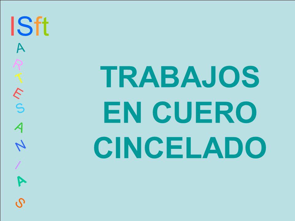TRABAJOS EN CUERO CINCELADO ISftISft A R T E S A N I A S