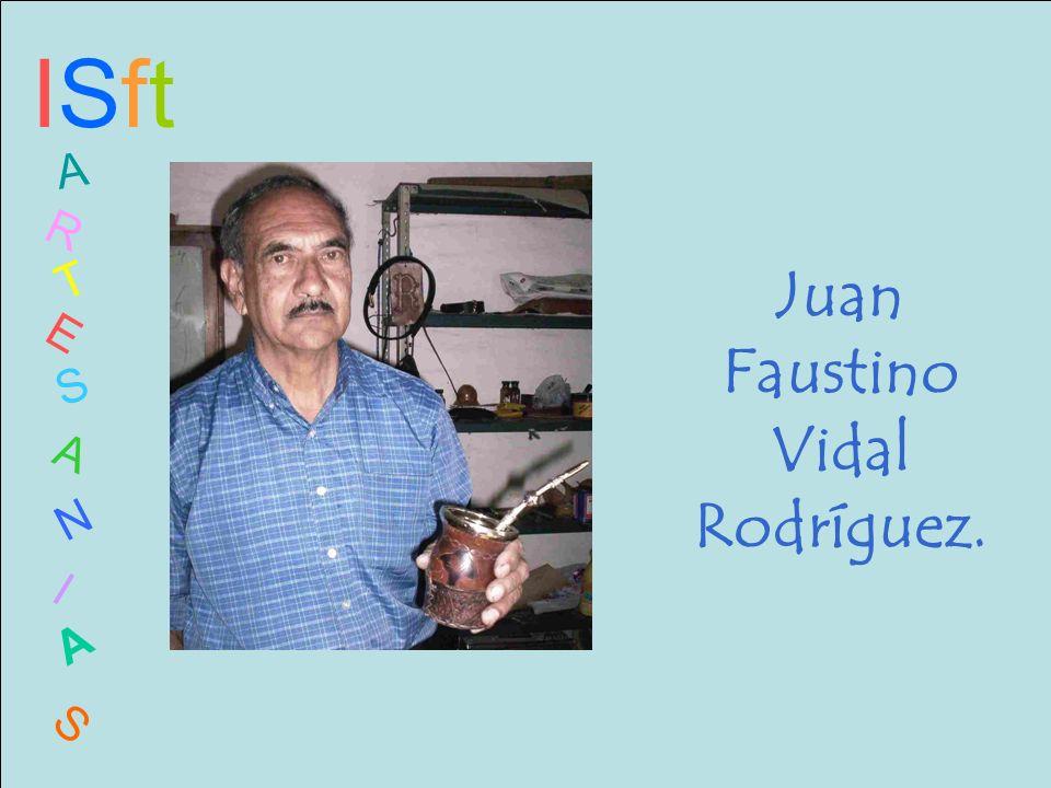 ISftISft A R T E S A N I A S Juan Faustino Vidal Rodríguez.