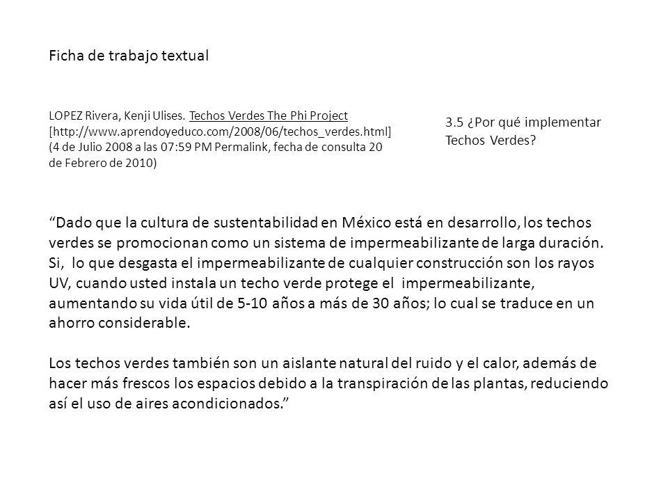 Ficha de trabajo textual LOPEZ Rivera, Kenji Ulises. Techos Verdes The Phi Project [http://www.aprendoyeduco.com/2008/06/techos_verdes.html] (4 de Jul