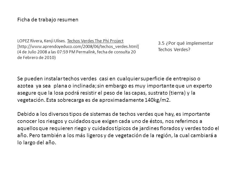 Ficha de trabajo resumen LOPEZ Rivera, Kenji Ulises. Techos Verdes The Phi Project [http://www.aprendoyeduco.com/2008/06/techos_verdes.html] (4 de Jul