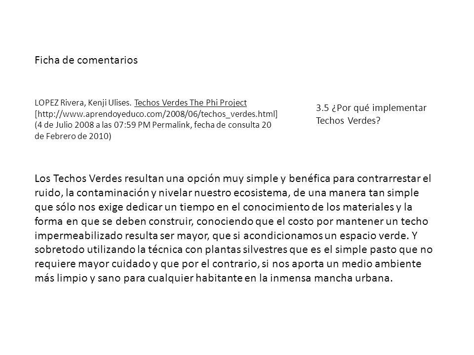 Ficha de comentarios LOPEZ Rivera, Kenji Ulises. Techos Verdes The Phi Project [http://www.aprendoyeduco.com/2008/06/techos_verdes.html] (4 de Julio 2