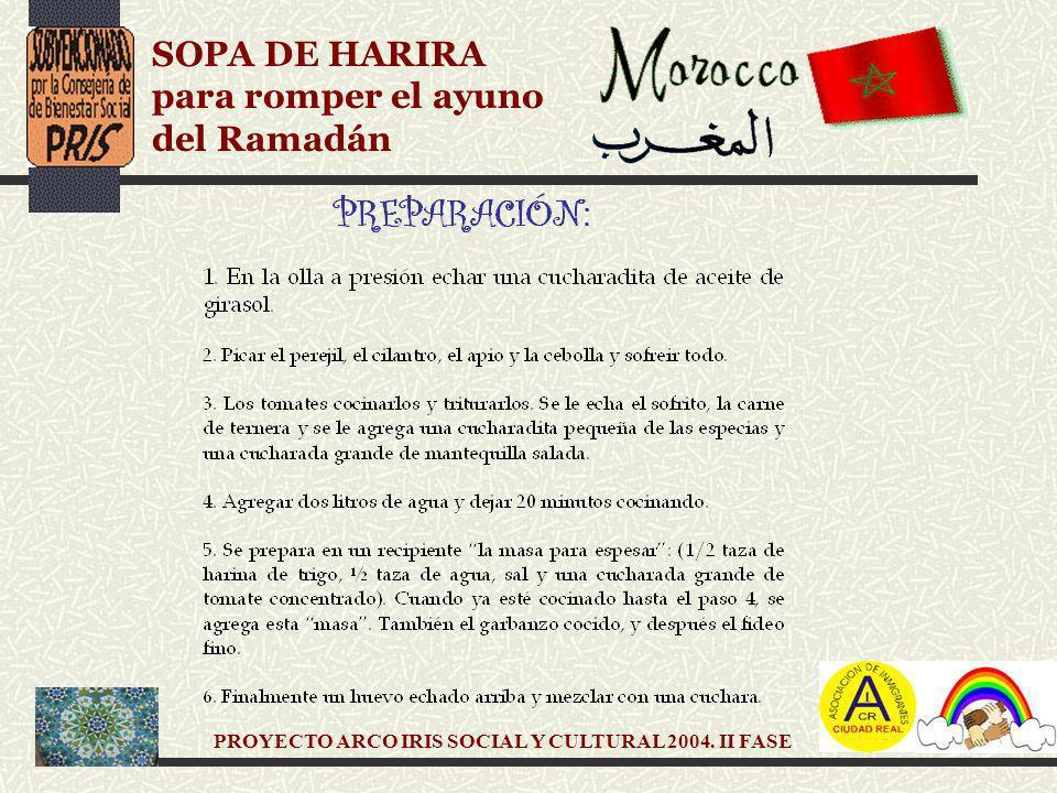 PROYECTO ARCO IRIS SOCIAL Y CULTURAL 2004. II FASE SOPA DE HARIRA para romper el ayuno del Ramadán