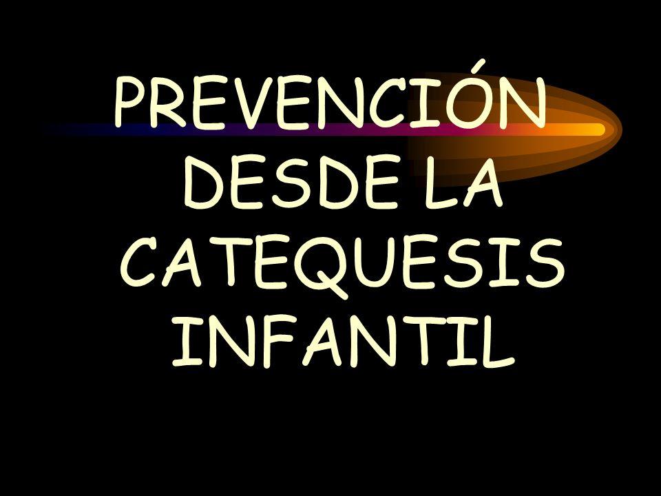 PREVENCIÓN DESDE LA CATEQUESIS INFANTIL
