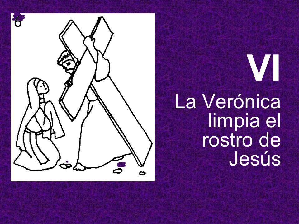 VI La Verónica limpia el rostro de Jesús