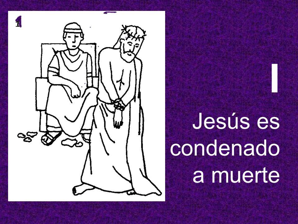 I Jesús es condenado a muerte