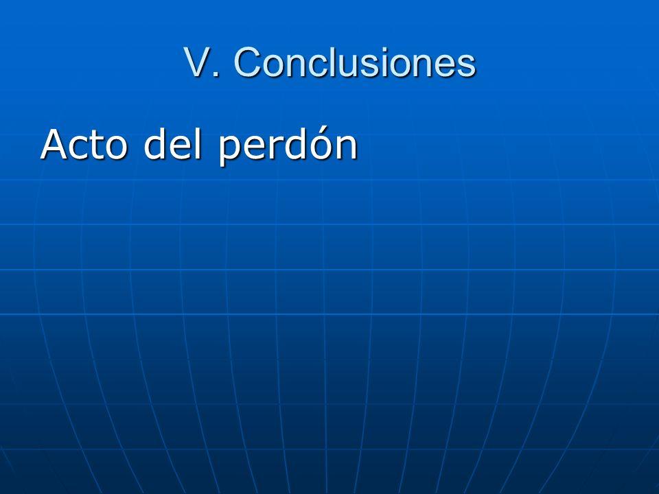 V. Conclusiones Acto del perdón