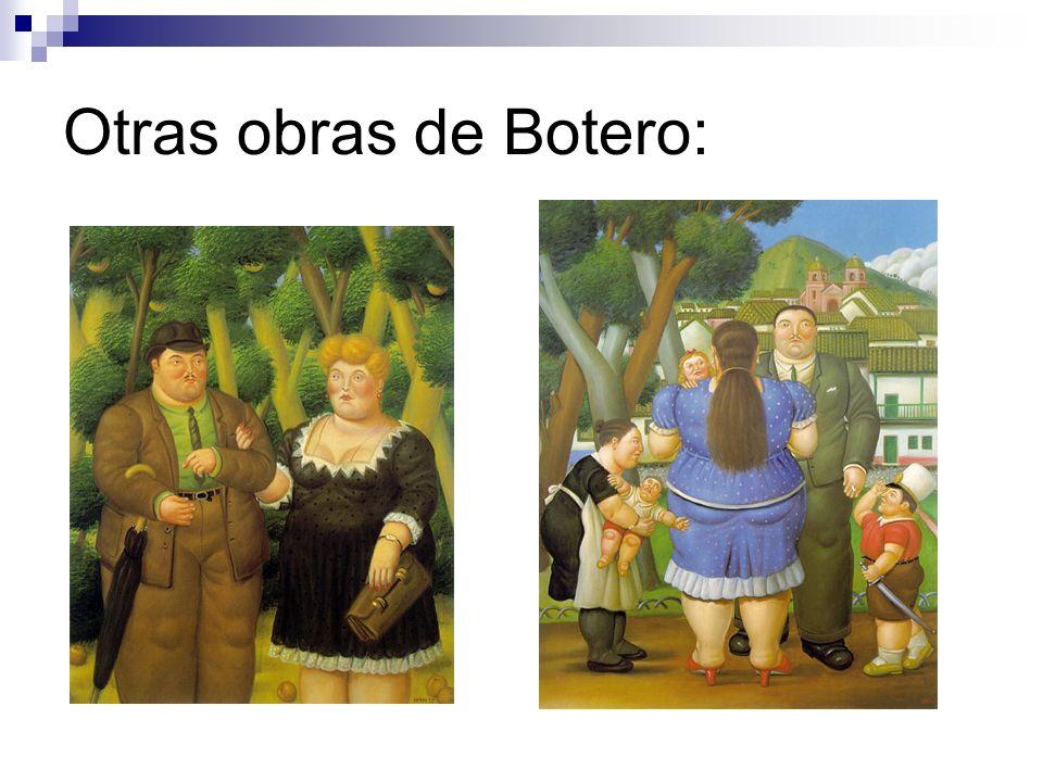 Otras obras de Botero: