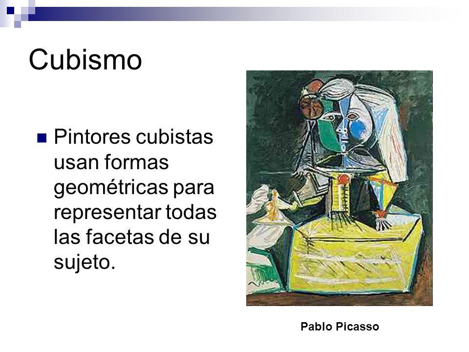 Cubismo Pintores cubistas usan formas geométricas para representar todas las facetas de su sujeto. Pablo Picasso