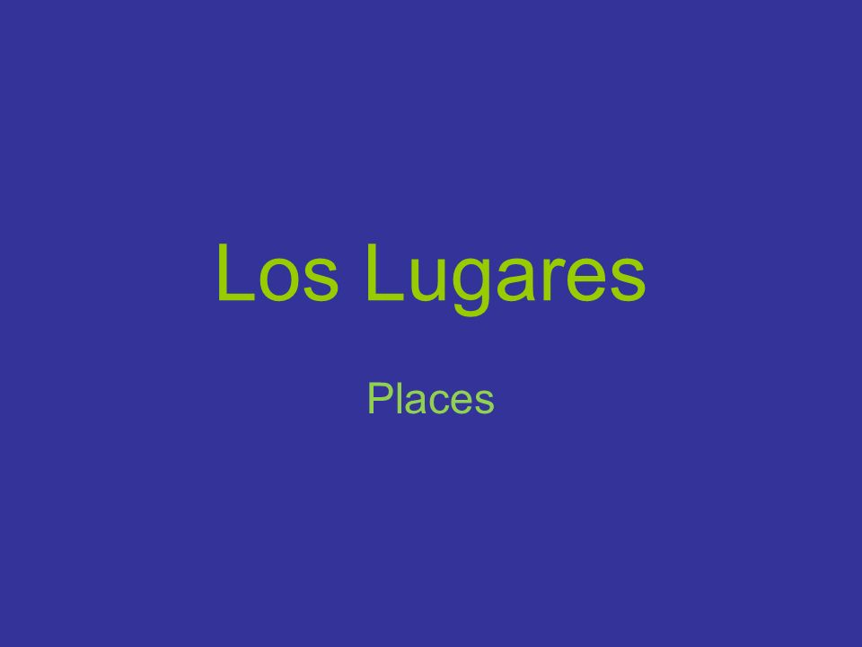 Los Lugares Places