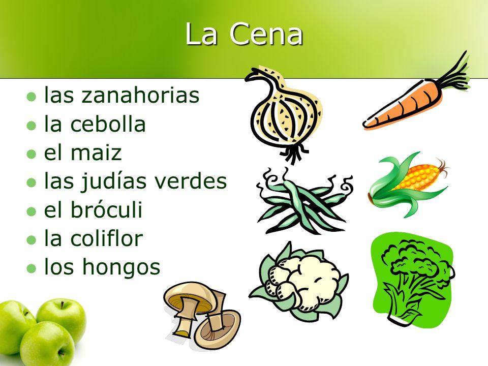 La Cena las zanahorias la cebolla el maiz las judías verdes el bróculi la coliflor los hongos