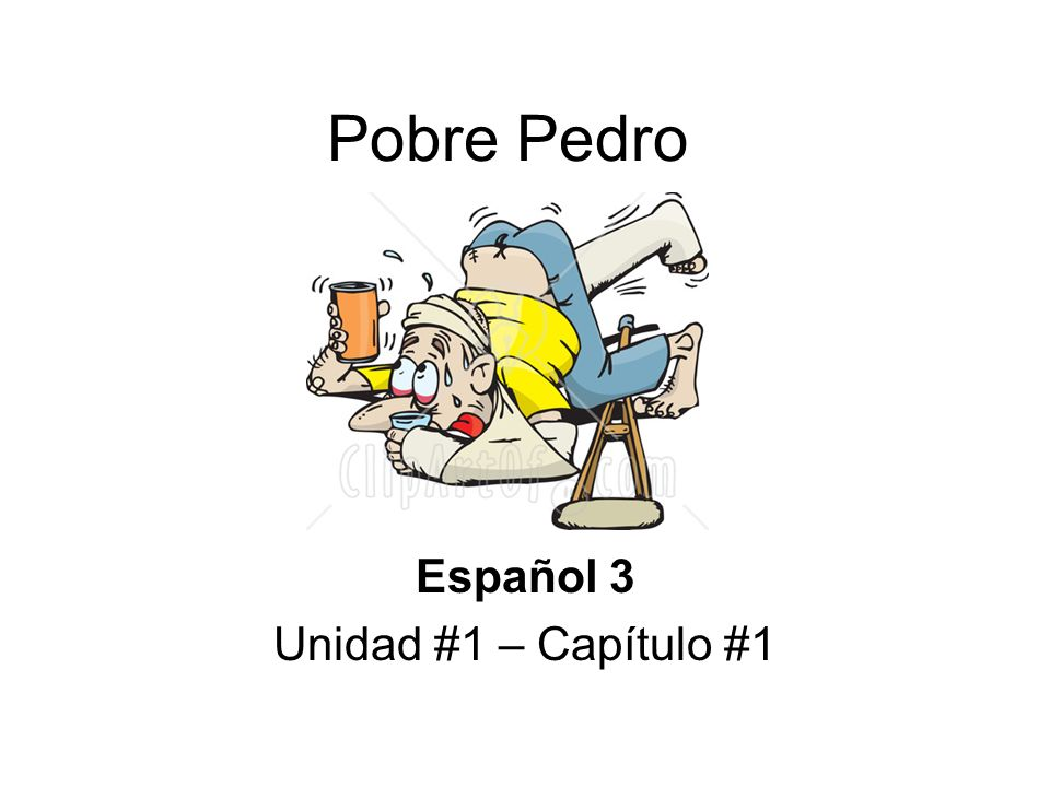 Pobre Pedro Español 3 Unidad #1 – Capítulo #1