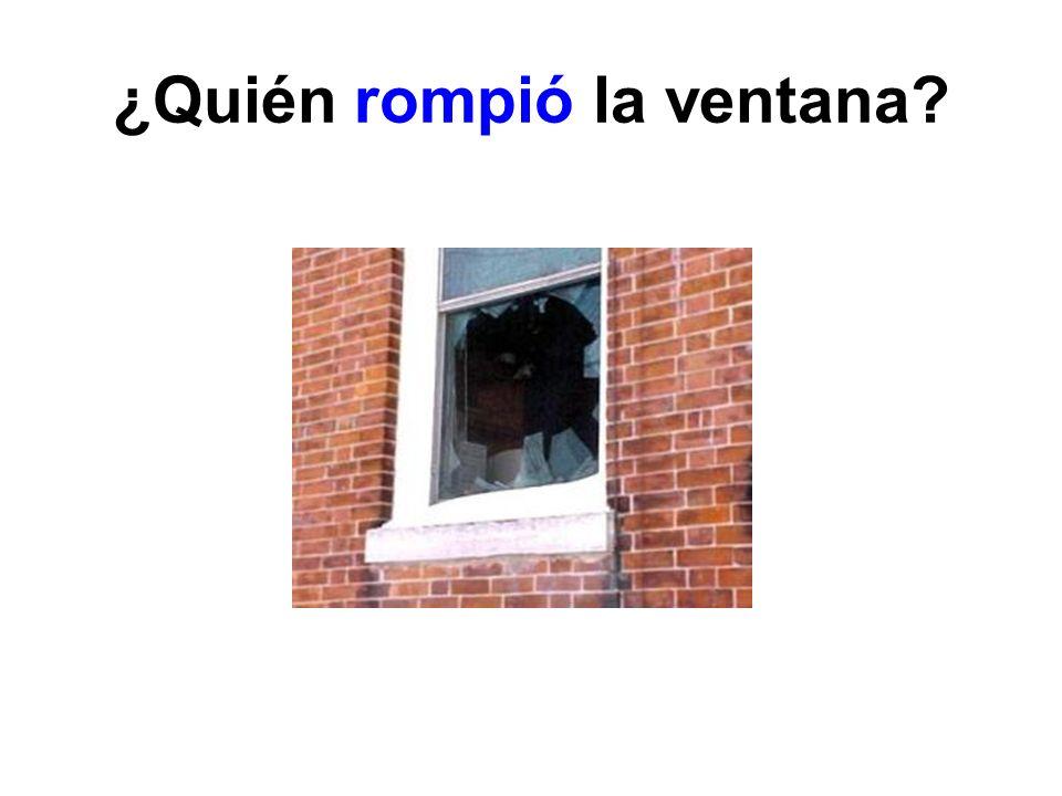 ¿Quién rompió la ventana?