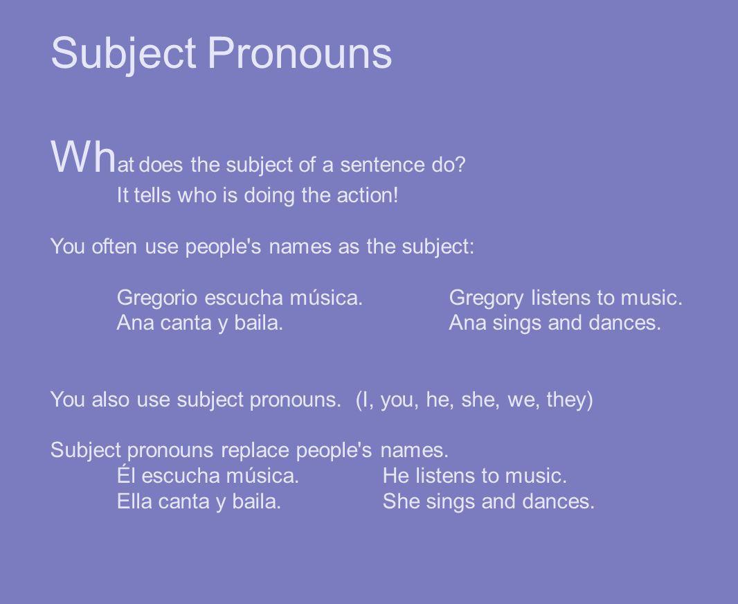 Here are the subject pronouns in Spanish: yoInosotroswe (masc., mas./fem) nosotraswe (fem.) tú you (informal) usted (Ud.)you (formal vosotrosyou (masc., fem.) vosotras you (fem.) ustedes (Uds.)you (formal) élhe ellashe ellosthey (masc., fem.) ellasthey (fem.) singular plural