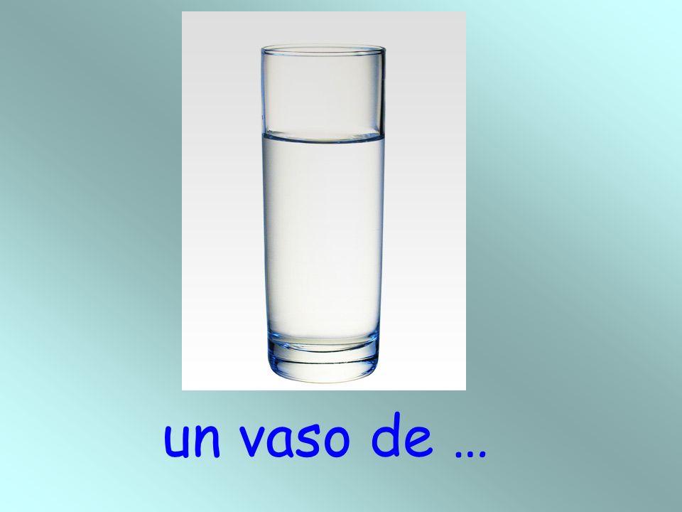 un vaso de …