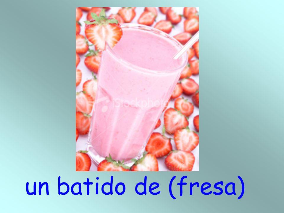 un batido de (fresa)