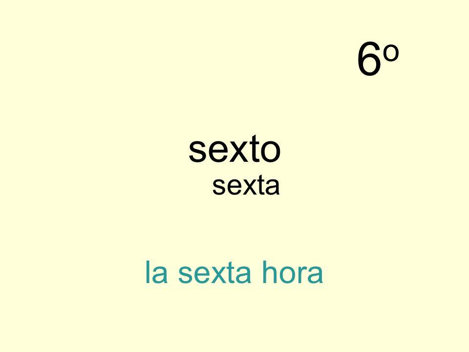 sexto la sexta hora 6o6o sexta