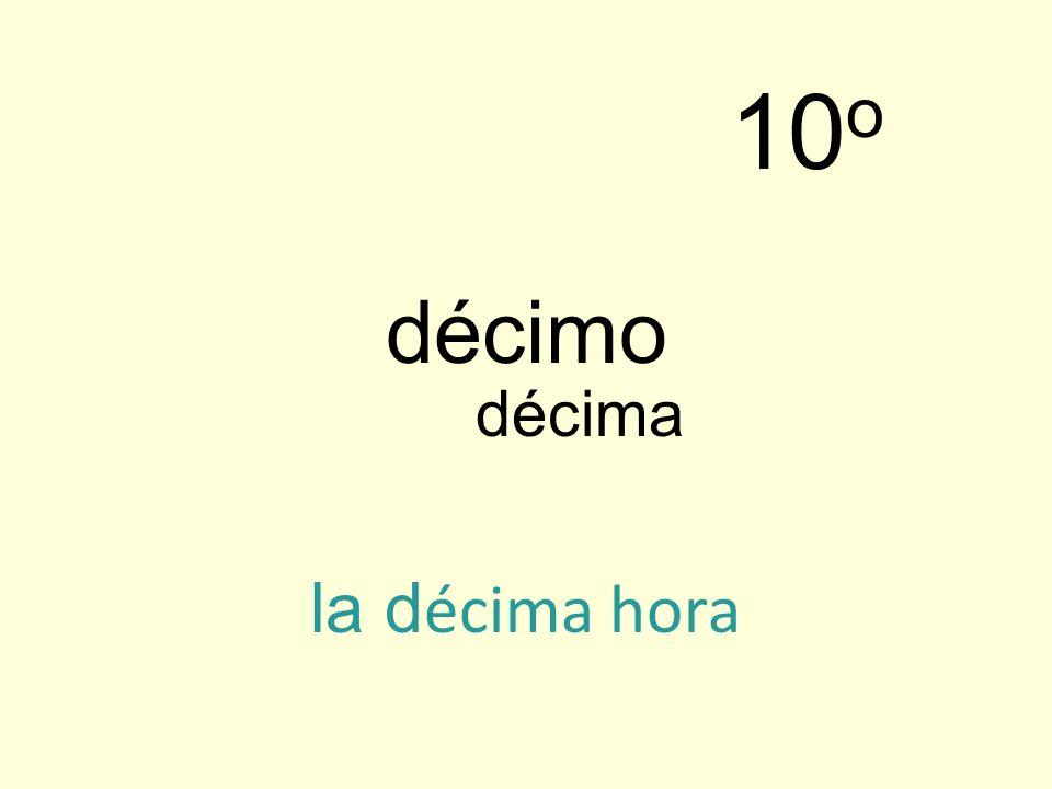décimo la d écima hora 10 o décima