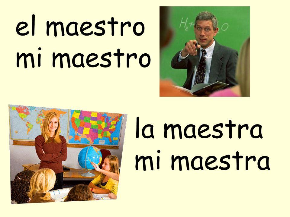 la maestra mi maestra el maestro mi maestro