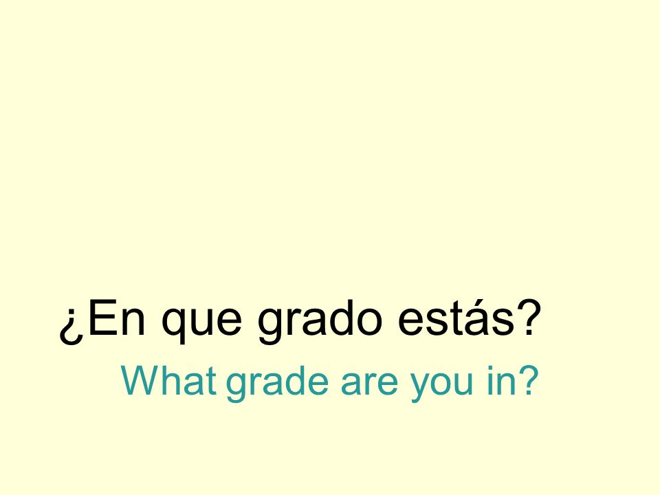¿En que grado estás What grade are you in