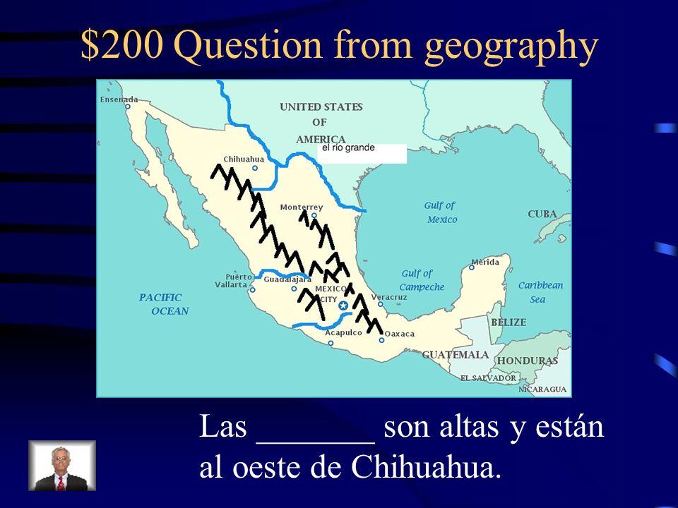 $100 Answer from geography El océano pacífico está al oeste de México.