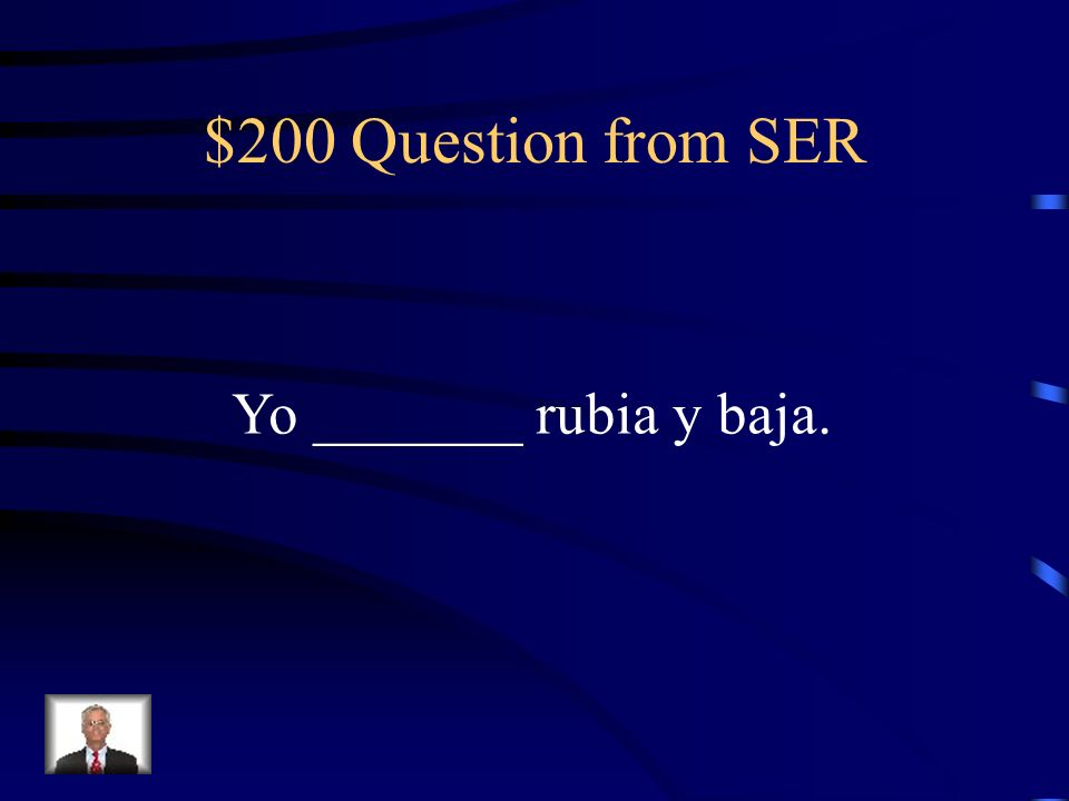 $100 Answer from SER Ella es de los Estados Unidos.