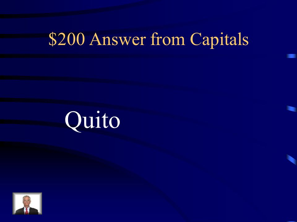 $200 Question from Capitals Ecuador