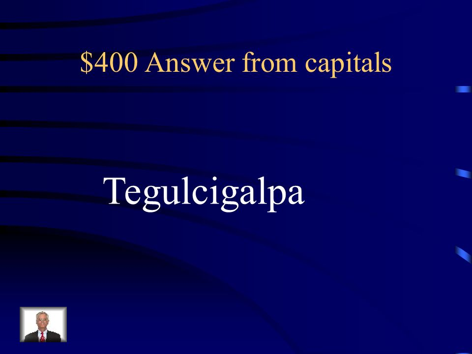 $400 Question from Capitals Honduras