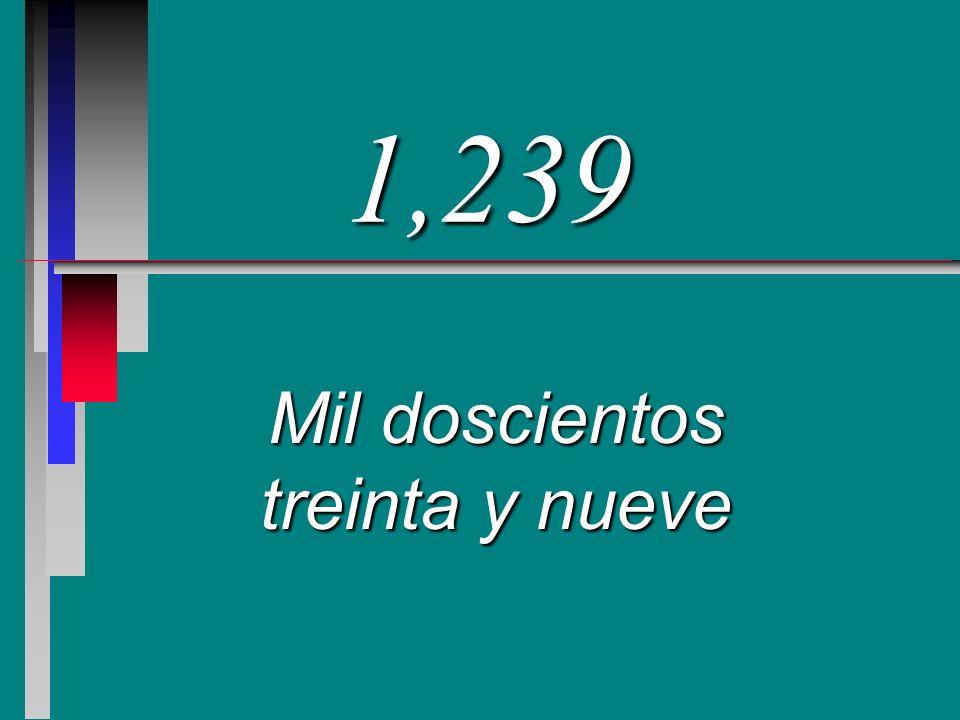 1,239 Mil doscientos treinta y nueve