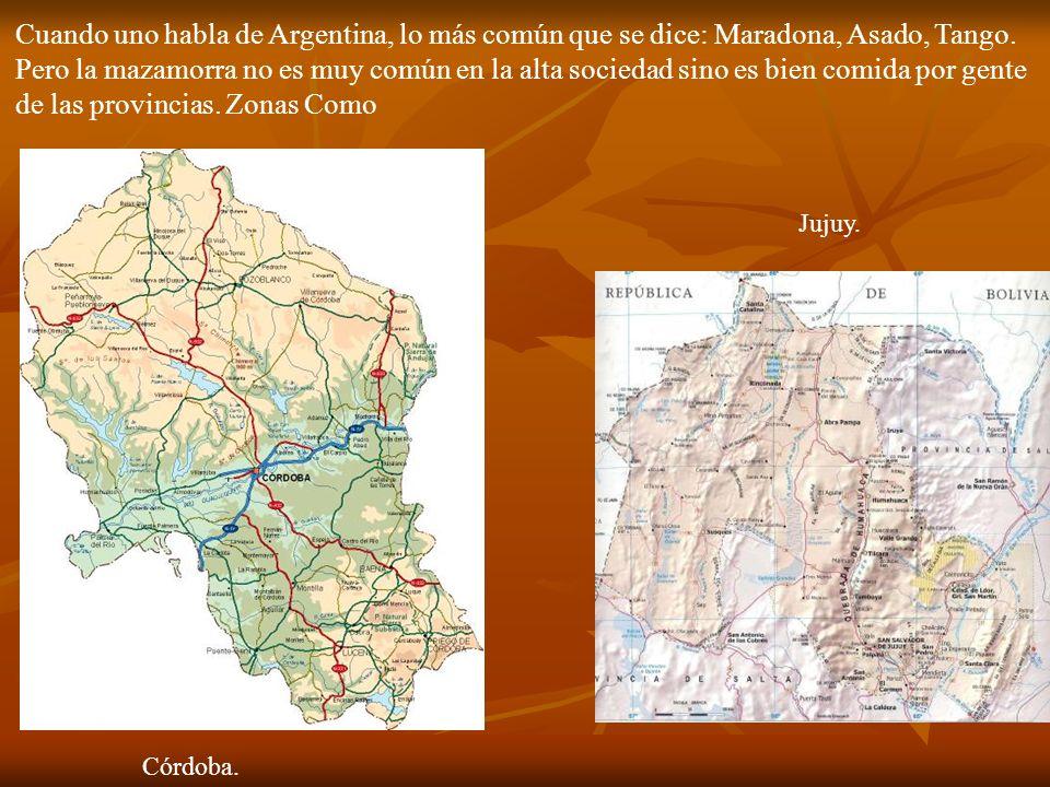 Cuando uno habla de Argentina, lo más común que se dice: Maradona, Asado, Tango. Pero la mazamorra no es muy común en la alta sociedad sino es bien co