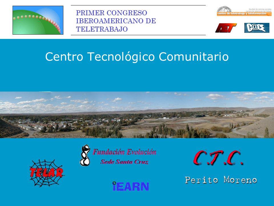 PRIMER CONGRESO IBEROAMERICANO DE TELETRABAJO Centro Tecnológico Comunitario