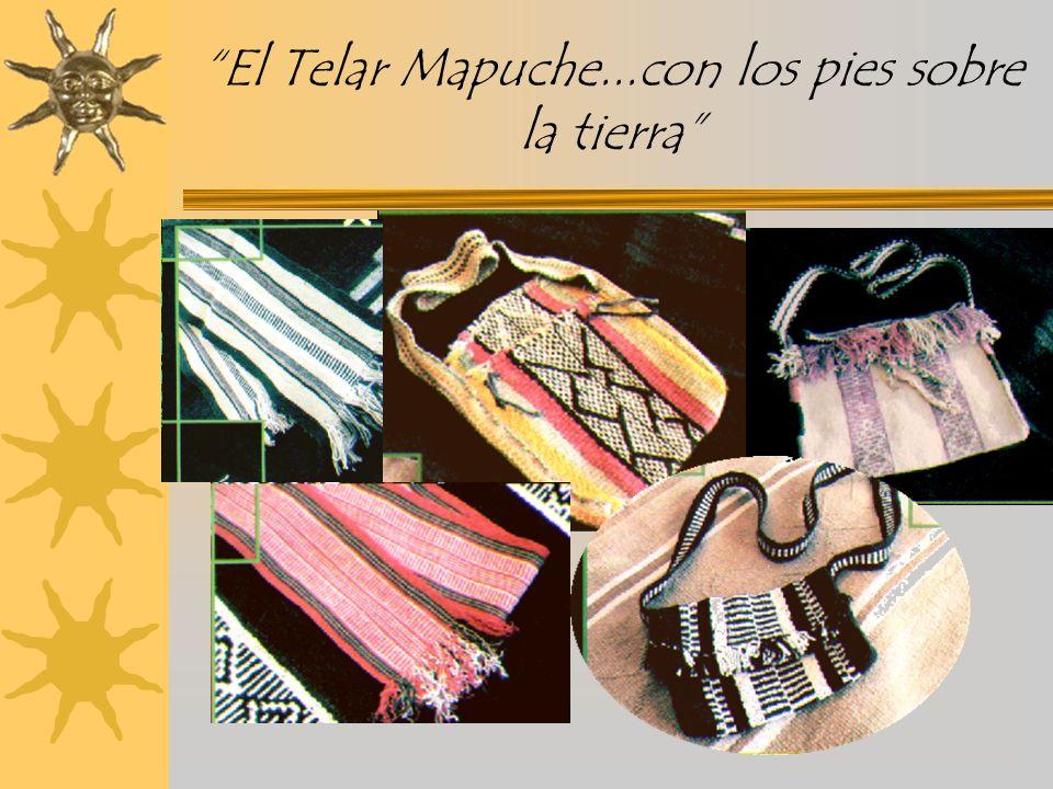 El Telar Mapuche...con los pies sobre la tierra