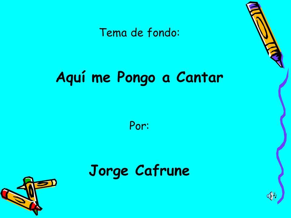 Tema de fondo: Aquí me Pongo a Cantar Por: Jorge Cafrune