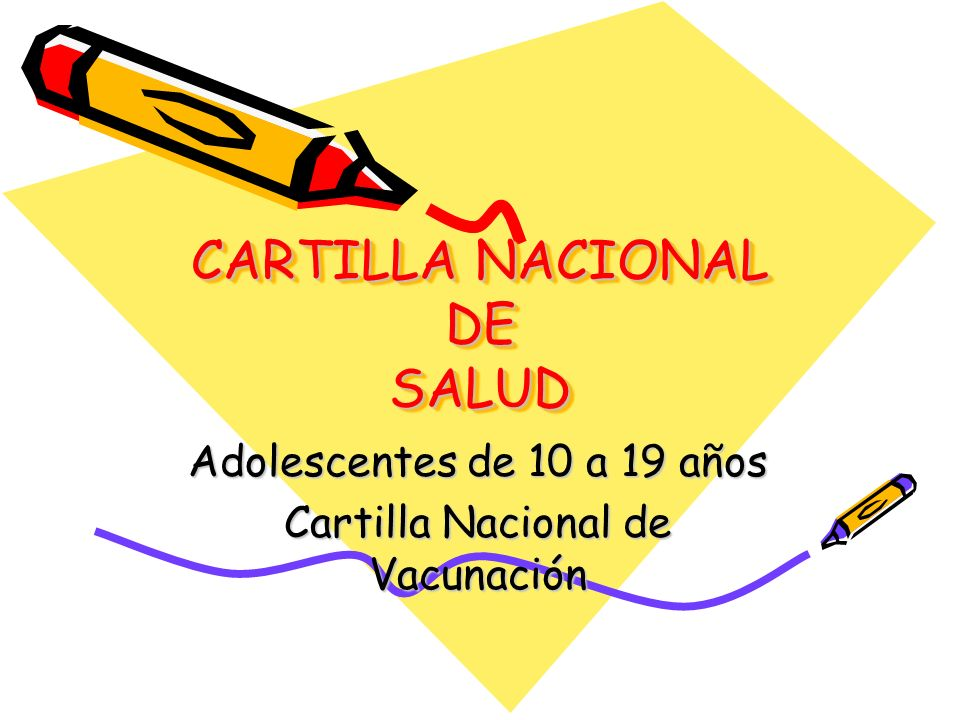 CARTILLA NACIONAL DE SALUD Adolescentes de 10 a 19 años Cartilla Nacional de Vacunación