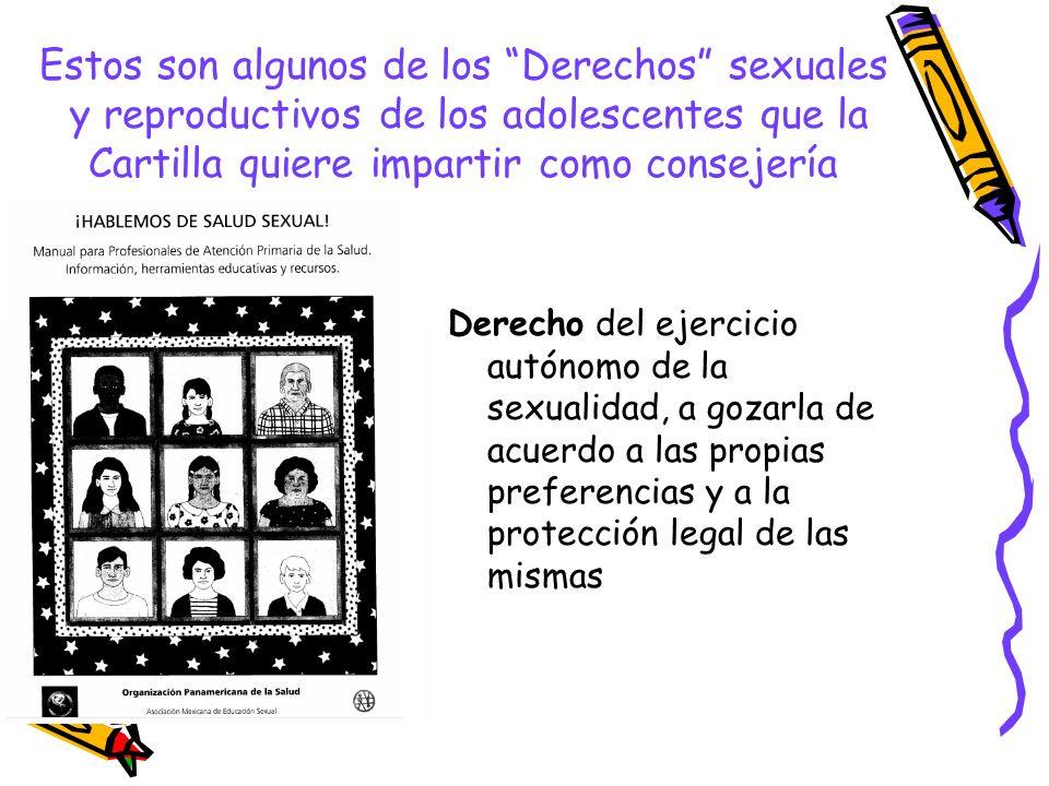 Estos son algunos de los Derechos sexuales y reproductivos de los adolescentes que la Cartilla quiere impartir como consejería Derecho del ejercicio a