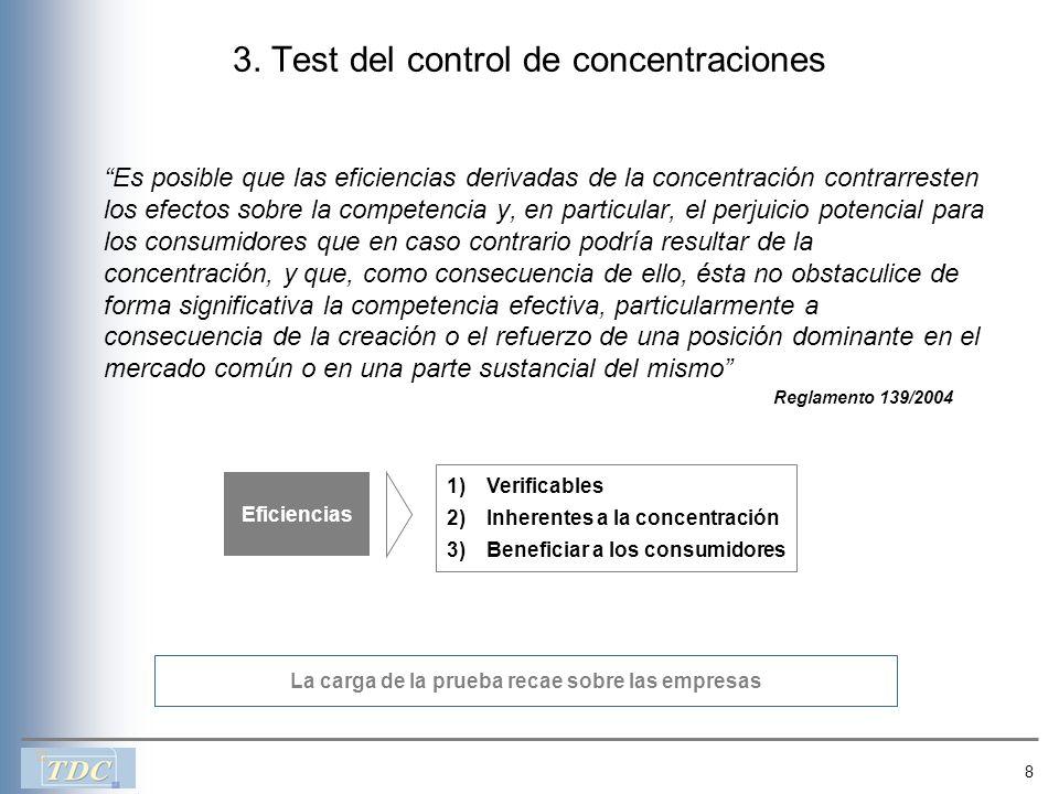 8 3. Test del control de concentraciones Es posible que las eficiencias derivadas de la concentración contrarresten los efectos sobre la competencia y