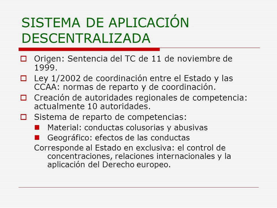 SISTEMA DE APLICACIÓN DESCENTRALIZADA Origen: Sentencia del TC de 11 de noviembre de 1999. Ley 1/2002 de coordinación entre el Estado y las CCAA: norm