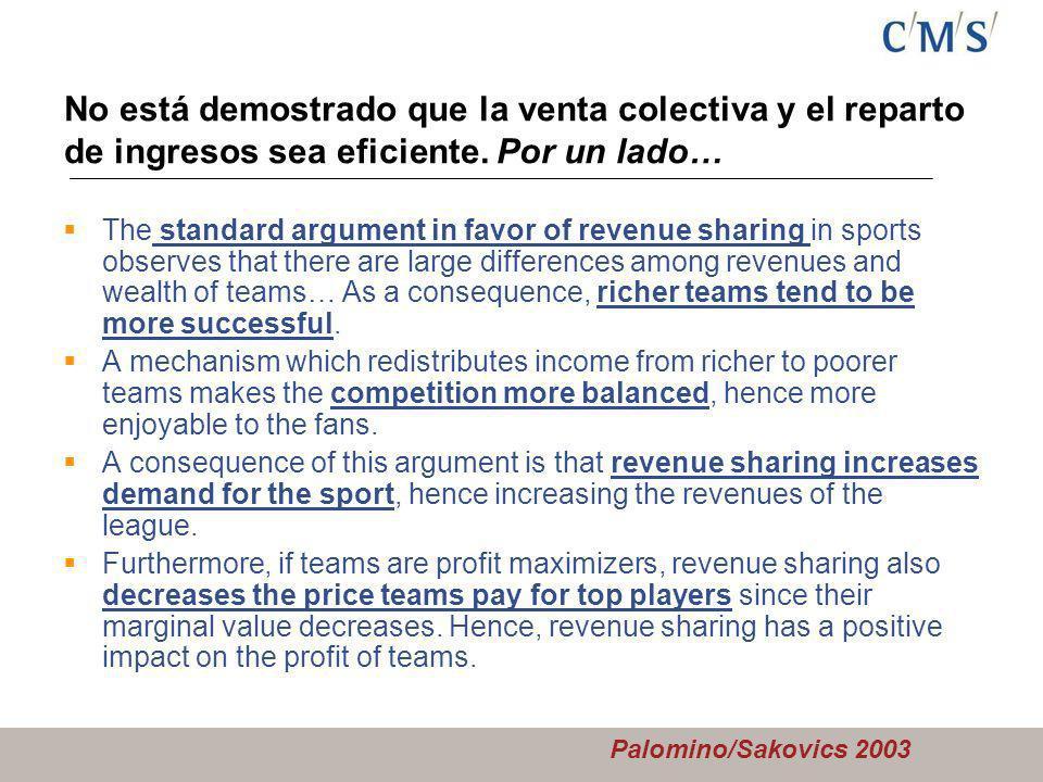 No está demostrado que la venta colectiva y el reparto de ingresos sea eficiente.