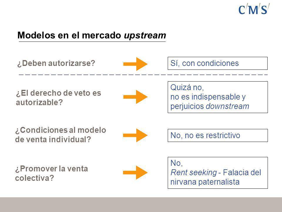 Modelos en el mercado upstream ¿Deben autorizarse.