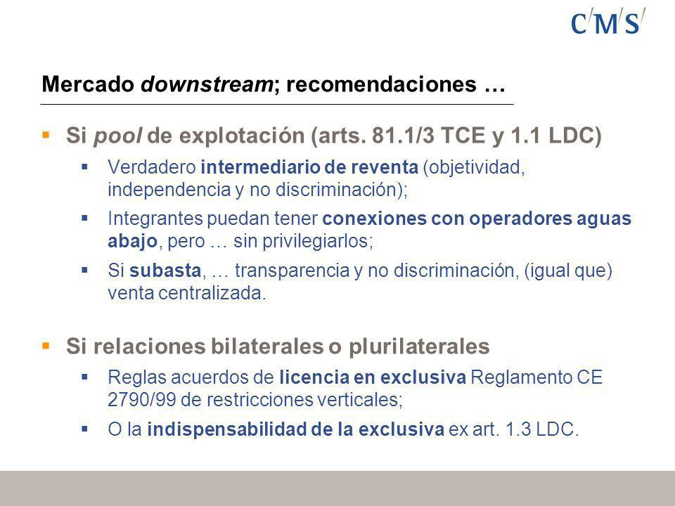Mercado downstream; recomendaciones … Si pool de explotación (arts.