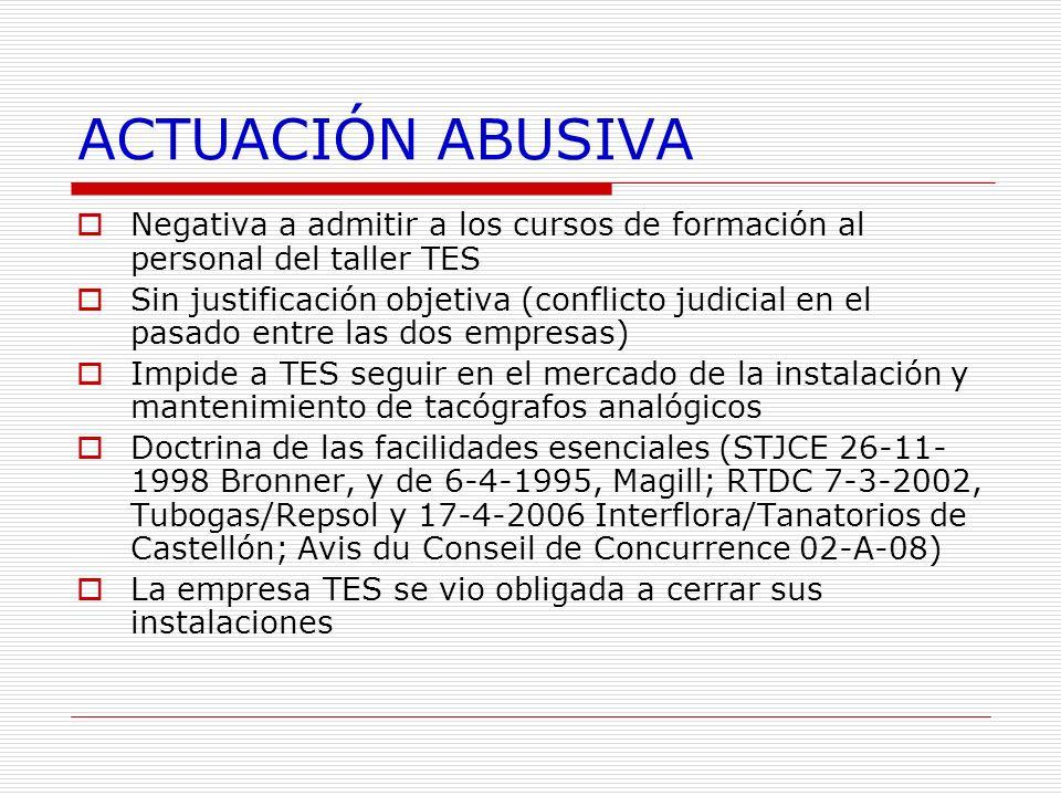 ACTUACIÓN ABUSIVA Negativa a admitir a los cursos de formación al personal del taller TES Sin justificación objetiva (conflicto judicial en el pasado