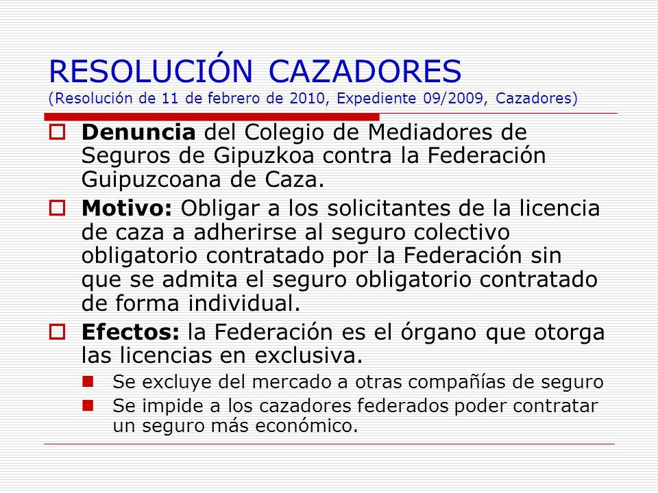 RESOLUCIÓN CAZADORES (Resolución de 11 de febrero de 2010, Expediente 09/2009, Cazadores) Denuncia del Colegio de Mediadores de Seguros de Gipuzkoa co
