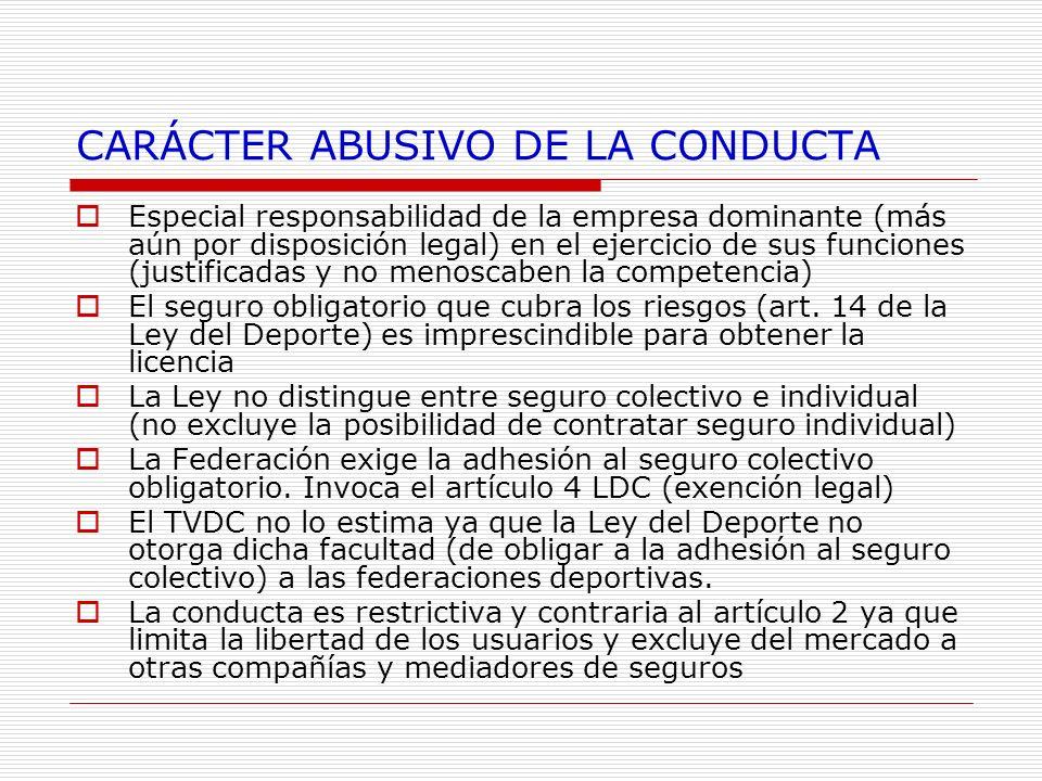 CARÁCTER ABUSIVO DE LA CONDUCTA Especial responsabilidad de la empresa dominante (más aún por disposición legal) en el ejercicio de sus funciones (jus