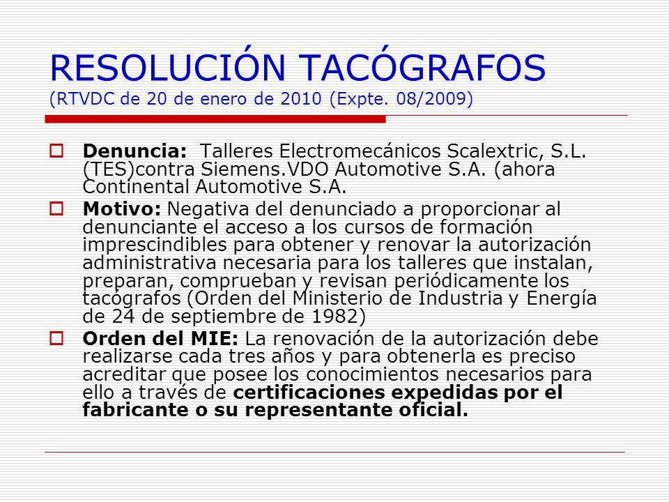 RESOLUCIÓN TACÓGRAFOS (RTVDC de 20 de enero de 2010 (Expte. 08/2009) Denuncia: Talleres Electromecánicos Scalextric, S.L. (TES)contra Siemens.VDO Auto