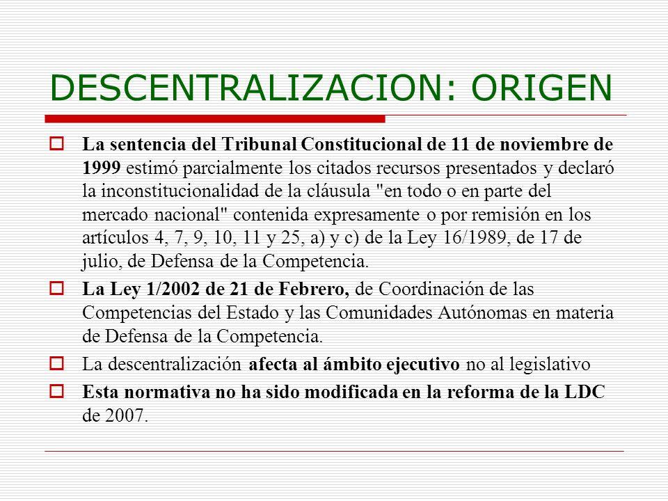 DESCENTRALIZACION: ORIGEN La sentencia del Tribunal Constitucional de 11 de noviembre de 1999 estimó parcialmente los citados recursos presentados y d